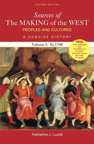 Sources of the Making of the West Peoples and Cultures, a Concise History to 1740 2nd 2007 edition cover