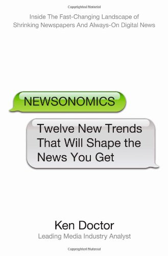Newsonomics Twelve New Trends That Will Shape the News You Get  2010 9780312598938 Front Cover