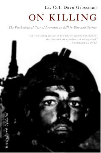 On Killing The Psychological Cost of Learning to Kill in War and Society  2009 (Revised) edition cover