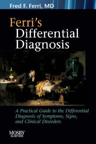 Ferri's Differential Diagnosis A Practial Guide to the Differential Diagnosis of Symptoms, Signs, and Clinical Disorders  2006 edition cover