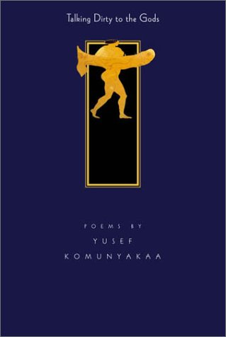 Talking Dirty to the Gods Poems N/A edition cover