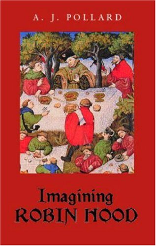 Imagining Robin Hood The Late-Medieval Stories in Historical Context  2005 edition cover