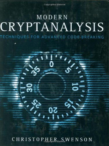 Modern Cryptanalysis Techniques for Advanced Code Breaking  2008 edition cover