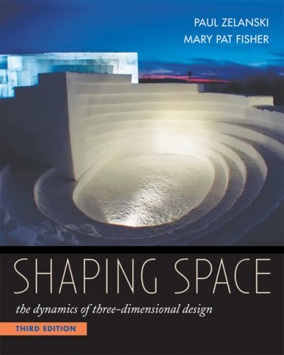 Shaping Space The Dynamics of Three-Dimensional Design 3rd 2007 9780534613938 Front Cover