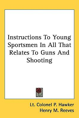 Instructions to Young Sportsmen in All That Relates to Guns and Shooting   2008 edition cover