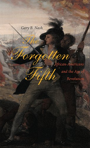 Forgotten Fifth African Americans in the Age of Revolution  2006 edition cover