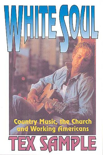 White Soul Country Music, the Church, and the Working American N/A 9780687032938 Front Cover