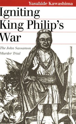 Igniting King Philip's War The John Sassamon Murder Trial  2001 edition cover