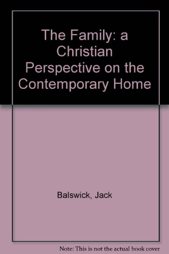 Family : A Christian Perspective on the Contemporary Home 1st 9780801009938 Front Cover