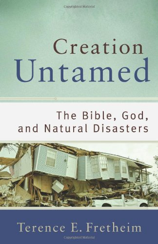 Creation Untamed The Bible, God, and Natural Disasters  2010 edition cover