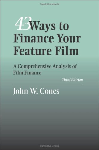 43 Ways to Finance Your Feature Film A Comprehensive Analysis of Film Finance 3rd 2007 edition cover