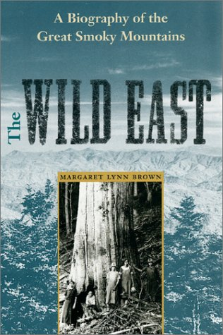 Wild East A Biography of the Great Smoky Mountains Reprint  edition cover