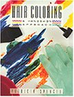 Hair Coloring A Hands-On Approach  1991 9780873503938 Front Cover