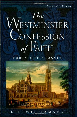 Westminster Confession of Faith : For Study Classes 2nd 2004 edition cover