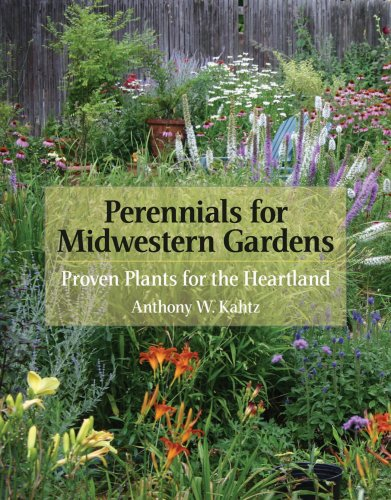 Perennials for Midwestern Gardens Proven Plants for the Heartland  2008 edition cover
