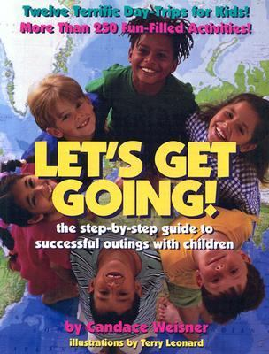 Let's Get Going! The Step-by-Step Guide to Successful Outings with Children  1999 9780889951938 Front Cover