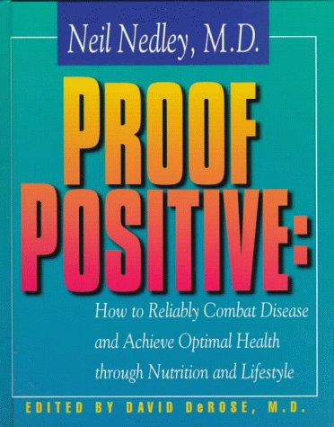 Proof Positive How to Reliably Combat Disease and Achieve Optimal Health  1999 edition cover