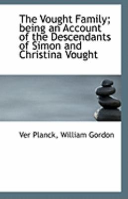 Vought Family; Being an Account of the Descendants of Simon and Christina Vought  N/A 9781113312938 Front Cover