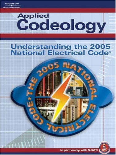 Applied Codeology Understanding the 2005 National Electrical Code  2005 9781401879938 Front Cover