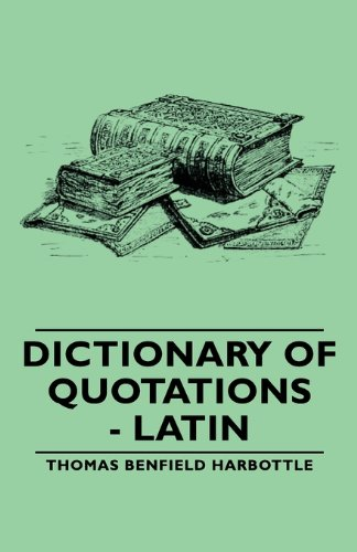 Dictionary of Quotations: Latin  2007 9781406762938 Front Cover