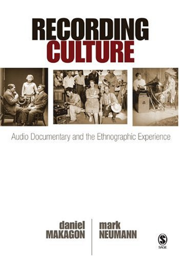 Recording Culture Audio Documentary and the Ethnographic Experience  2009 edition cover