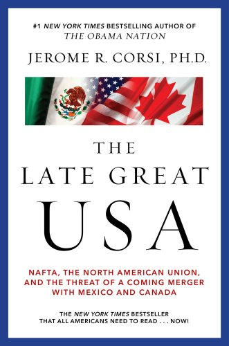 Late Great USA NAFTA, the North American Union, and the Threat of a Coming Merger with Mexico and Canada  2009 edition cover