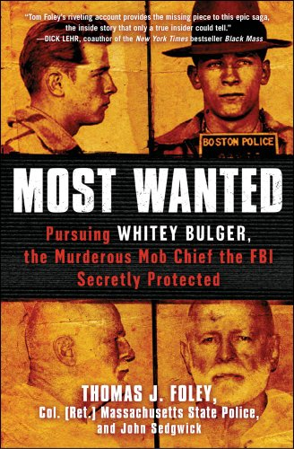 Most Wanted Pursuing Whitey Bulger, the Murderous Mob Chief the FBI Secretly Protected N/A edition cover