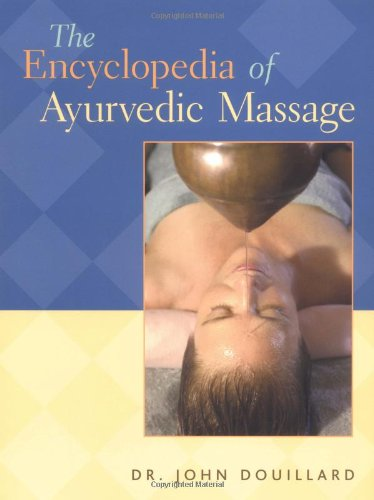 Encyclopedia of Ayurvedic Massage   2004 9781556434938 Front Cover