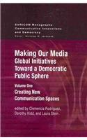 Making Our Media Global Initiatives Toward a Democratic Public Sphere  2009 edition cover