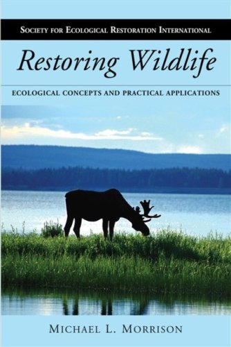 Restoring Wildlife Ecological Concepts and Practical Applications 2nd 2009 edition cover