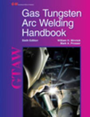Gas Tungsten Arc Welding Handbook  6th 2013 edition cover