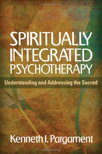 Spiritually Integrated Psychotherapy Understanding and Addressing the Sacred  2007 edition cover