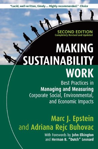 Making Sustainability Work Best Practices in Managing and Measuring Corporate Social, Environmental, and Economic Impacts 2nd 2014 edition cover