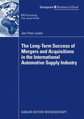 Long-Term Success of Mergers and Acquisitions in the International Automotive Supply Industry   2009 9783834916938 Front Cover