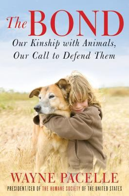 Bond Our Kinship with Animals, Our Call to Defend Them N/A edition cover