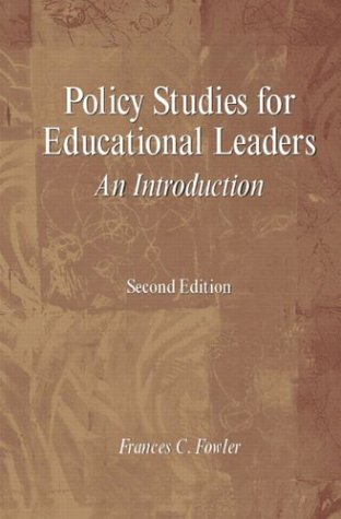 Policy Studies for Educational Leaders An Introduction 2nd 2004 (Revised) 9780130993939 Front Cover