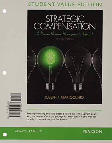 Strategic Compensation A Human Resource Management Approach 8th 2015 (Student Manual, Study Guide, etc.) 9780133848939 Front Cover