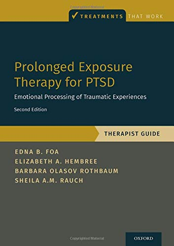 Prolonged Exposure Therapy for Ptsd: Emotional Processing of Traumatic Experiences - Therapist Guide  2019 9780190926939 Front Cover