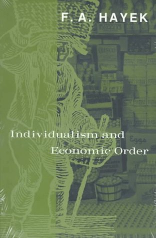 Individualism and Economic Order   1980 (Reprint) edition cover