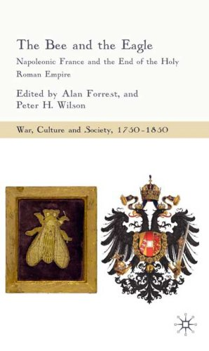 Bee and the Eagle Napoleonic France and the End of the Holy Roman Empire  2009 9780230008939 Front Cover