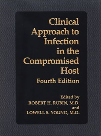 Clinical Approach to Infection in the Compromised Host 4th 2002 (Revised) 9780306466939 Front Cover