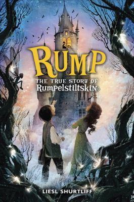 Rump The True Story of Rumpelstiltskin  2013 edition cover
