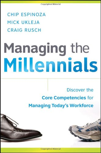 Managing the Millennials Discover the Core Competencies for Managing Today's Workforce  2010 edition cover