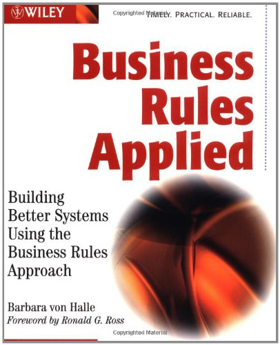 Business Rules Applied Building Better Systems Using the Business Rules Approach  2001 edition cover
