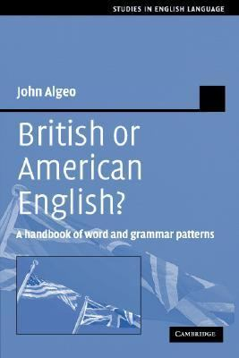 British or American English? A Handbook of Word and Grammar Patterns  2006 9780521379939 Front Cover