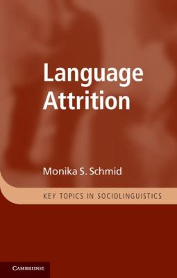 Language Attrition   2011 9780521759939 Front Cover
