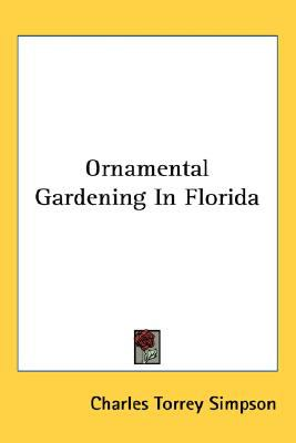 Ornamental Gardening in Florid N/A 9780548480939 Front Cover
