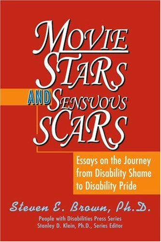 Movie Stars and Sensuous Scars Essays on the Journey from Disability Shame to Disability Pride N/A edition cover