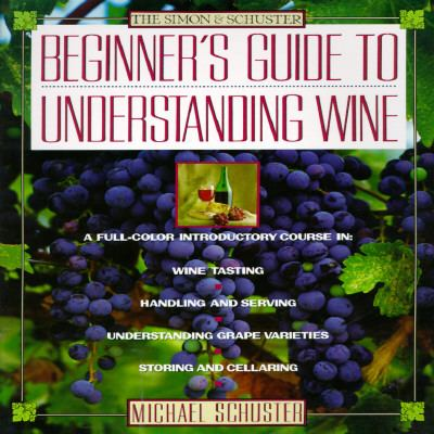 Simon and Schuster Beginner's Guide to Understanding Wine  1991 9780671728939 Front Cover