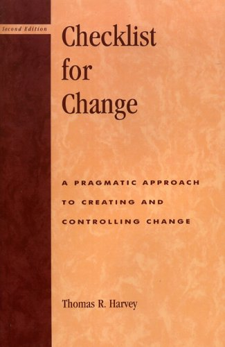 Checklist for Change A Pragmatic Approach for Creating and Controlling Change N/A edition cover